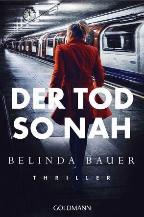 Der Tod so nah von Bauer,  Belinda, Bezzenberger,  Marie-Luise