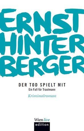 Der Tod spielt mit von Hinterberger ,  Ernst