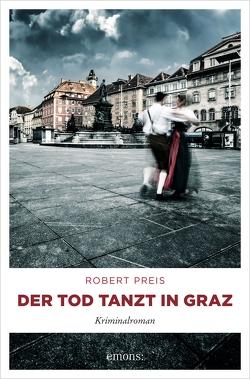 Der Tod tanzt in Graz von Preis,  Robert