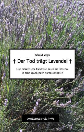 Der Tod trägt Lavendel von Mejer,  Gérard