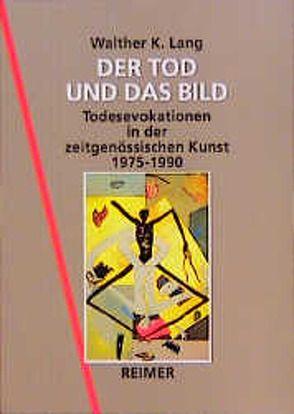 Der Tod und das Bild von Lang,  Walther K
