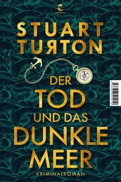Der Tod und das dunkle Meer von Merkel,  Dorothee, Turton,  Stuart