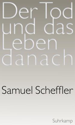 Der Tod und das Leben danach von Brodowski,  Björn, Scheffler,  Samuel