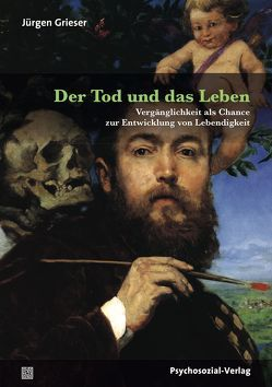 Der Tod und das Leben von Grieser,  Jürgen