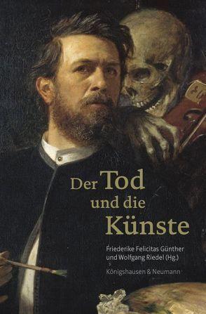 Der Tod und die Künste von Günther,  Friederike Felicitas, Riedel,  Wolfgang