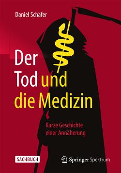 Der Tod und die Medizin von Schäfer,  Daniel