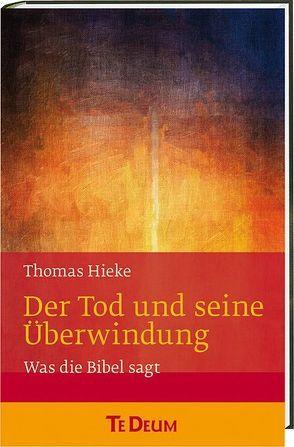 Der Tod und seine Überwindung von Hieke,  Thomas