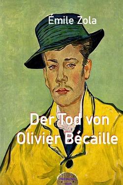 Der Tod von Olivier Bécaille von Brendel,  Walter, Zola,  Émile