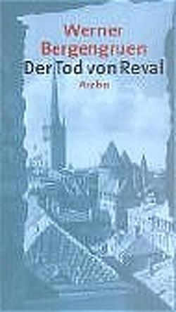 Der Tod von Reval von Bergengruen,  Werner, Hackelsberger,  N Luise