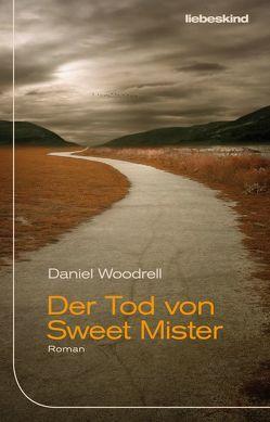 Der Tod von Sweet Mister von Torberg,  Peter, Woodrell,  Daniel