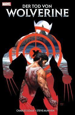 Der Tod von Wolverine von McNiven,  Steve, Soule,  Charles