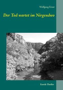 Der Tod wartet im Nirgendwo von Ernst,  Wolfgang