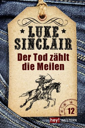 Der Tod zählt die Meilen von Sinclair,  Luke