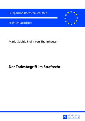 Der Todesbegriff im Strafrecht von von Thannhausen,  Marie-Sophie