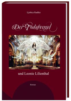 Der Todesengel und Leonie Lilienthal von Radtke,  Ljubica