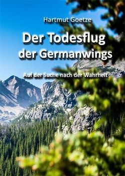 Der Todesflug der Germanwings von Goetze,  Hartmut