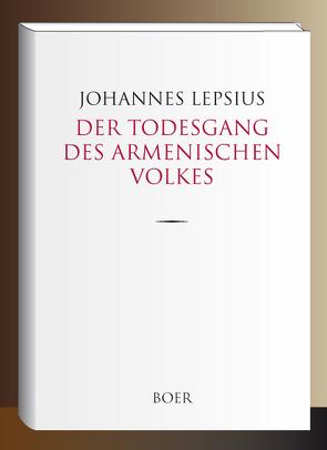 Der Todesgang des Armenischen Volkes von Lepsius,  Johannes