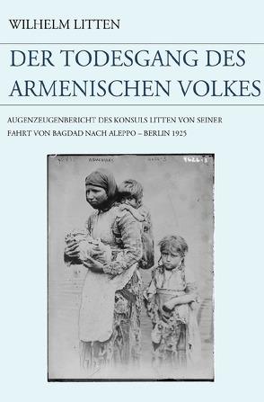 Der Todesgang des armenischen Volkes von Litten,  Wilhelm