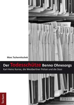 Der Todesschütze Benno Ohnesorgs von Tschernitschek,  Marc