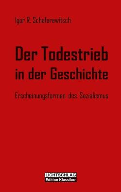 Der Todestrieb in der Geschichte von Kisoudis,  Dimitrios, Manzella,  Anton, Schafarewitsch,  Igor R.