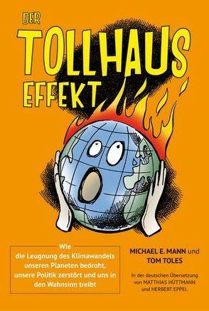 Der Tollhauseffekt von Eppel,  Herbert, Hüttmann,  Matthias, Mann,  Michael E., Toles,  Tom
