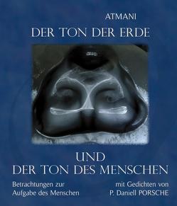 Der Ton der Erde und der Ton des Menschen von Atmani, Porsche,  Peter Daniell