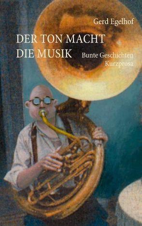 Der Ton macht die Musik von Egelhof,  Gerd