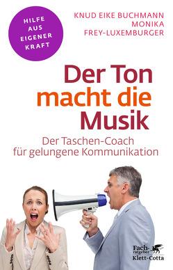 Der Ton macht die Musik von Buchmann,  Knud Eike, Frey-Luxemburger,  Monika