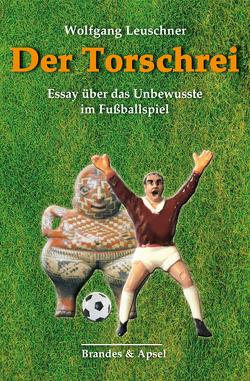 Der Torschrei von Leuschner,  Wolfgang