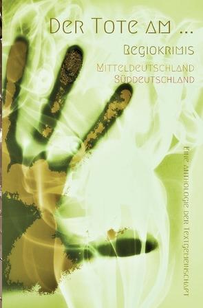 Der Tote am … von Textgemeinschaft,  Anthologie