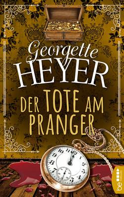 Der Tote am Pranger von Heyer,  Georgette, Rademacher,  Susanna