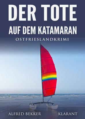 Der Tote auf dem Katamaran. Ostfrieslandkrimi von Bekker,  Alfred