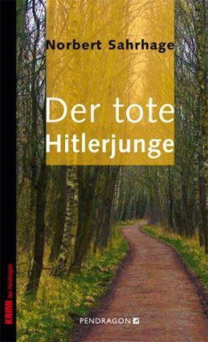 Der tote Hitlerjunge von Sahrhage,  Norbert