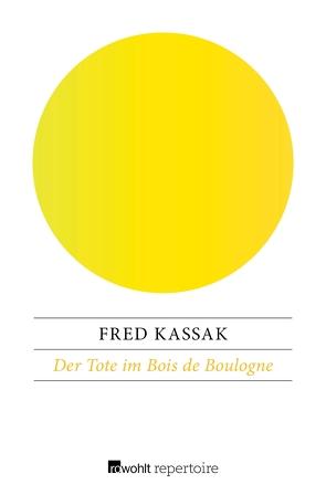 Der Tote im Bois de Boulogne von Kassak,  Fred, Wittkop,  Justus Franz