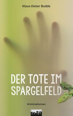 Der Tote im Spargelfeld von Budde,  Klaus-Dieter