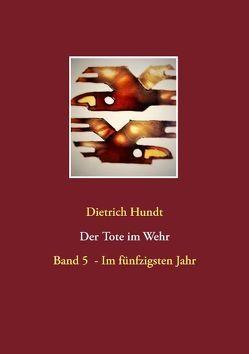 Der Tote im Wehr von Hundt,  Dietrich