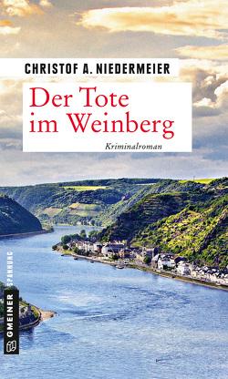 Der Tote im Weinberg von Niedermeier,  Christof A.