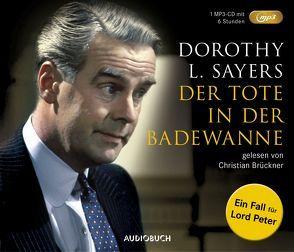 Der Tote in der Badewanne (MP3-CD) von Brückner,  Christian, Brückner,  Waltraut, Sayers,  Dorothy Leigh