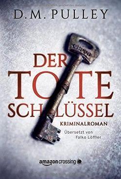 Der tote Schlüssel von Löffler,  Falko, Pulley,  D. M.