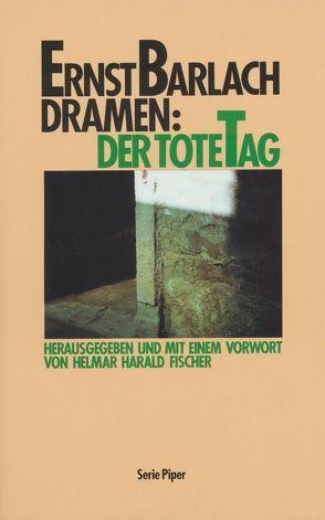 Der Tote Tag von Barlach,  Ernst, Fischer,  Helmar H