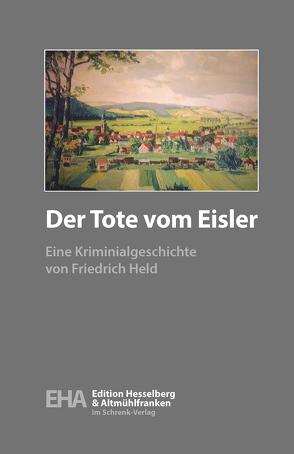 Der Tote vom Eisler von Held,  Friedrich