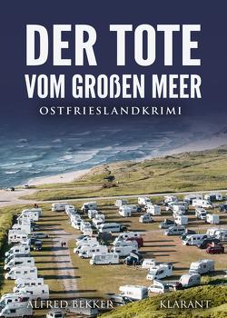 Der Tote vom Großen Meer. Ostfrieslandkrimi von Bekker,  Alfred