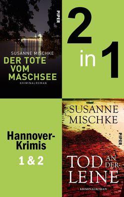 Der Tote vom Maschsee & Tod an der Leine (Hannoverkrimis 1+2) von Mischke,  Susanne