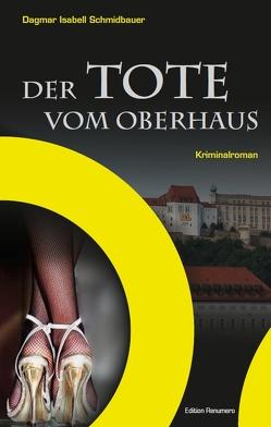 Der Tote vom Oberhaus von Schmidbauer,  Dagmar I