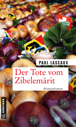 Der Tote vom Zibelemärit von Lascaux,  Paul