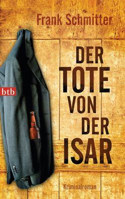 Der Tote von der Isar von Schmitter,  Frank