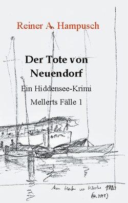 Der Tote von Neuendorf von Hampusch,  Reiner A.