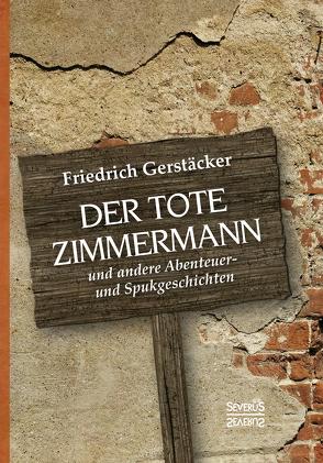 Der tote Zimmermann von Gerstäcker,  Friedrich