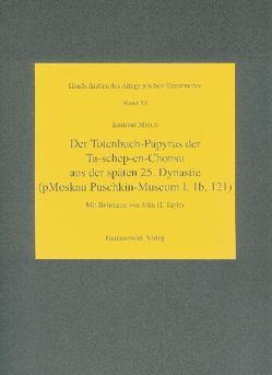 Der Totenbuch-Papyrus der Ta-shep-en-Chonsu aus der späten 25. Dynastie von Munro,  Irmtraut, Taylor,  John H