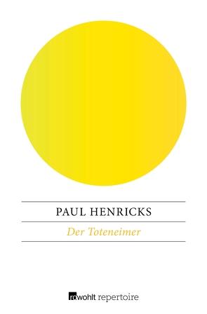 Der Toteneimer von Henricks,  Paul